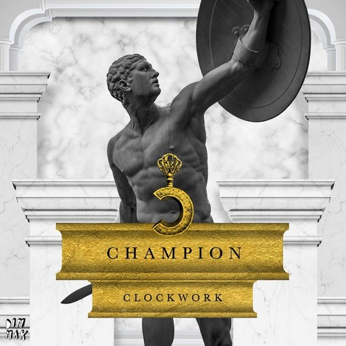 CLOCKWORK- CHAMPION (O'NEILLY X DRIZZI FESTIVAL TRAP REMIX)