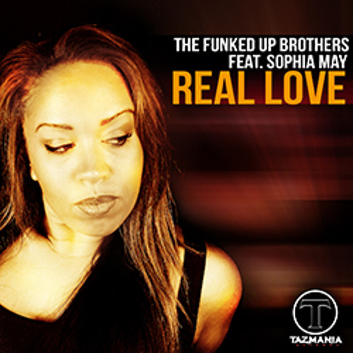Funked Up Brothers- Real Love feat. Sophia May (Original Radio Mix)