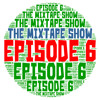The Mixtape Show Episode 6 (((70s and 80s throwbacks)))