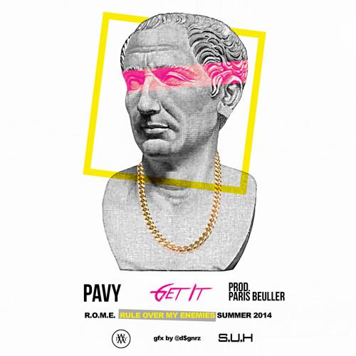 """Pavy """"Get It"""" Prod by Paris Beuller"""