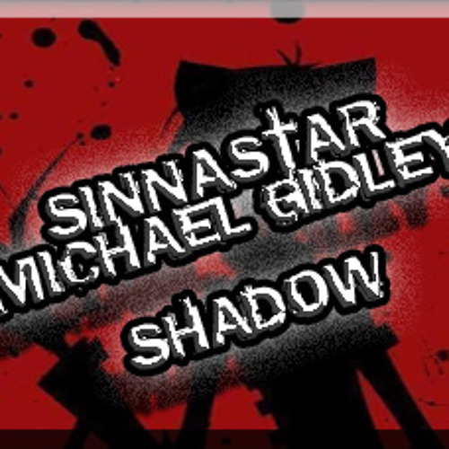 Sinnastar & Michael Gidley - Shadow (Original Mix) FREE DL in Desc.