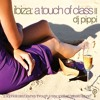 IBIZA A TOUCH OF CLASS VOL. 2 BY DJ PIPPI - CD PROMO MIX