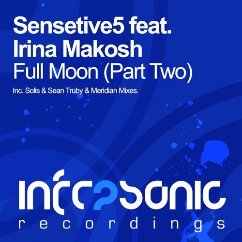 Sensetive5 feat. Irina Makosh - Full Moon Pt 2 (Meridian Remix)