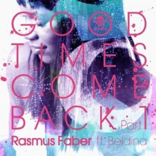 Rasmus Faber - Good Times Come Back (feat Beldina) - EA Remix