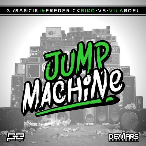 G.Mancini & Frederick Biko Vs Vila Roel - JUMP MACHINE [Out Now] (DeMars Records)