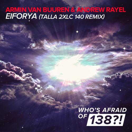 Armin van Buuren & Andrew Rayel - EIFORYA (Talla 2XLC 140 Rework) [OUT NOW!]