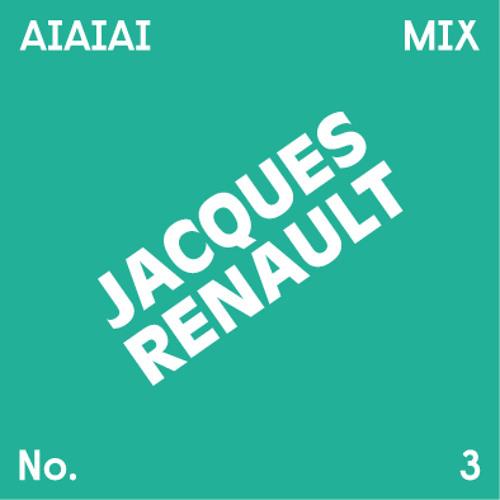 AIAIAI Mix 003: Jacques Renault