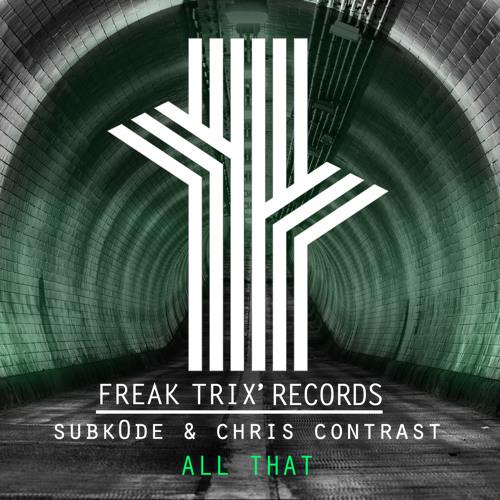 Subk0de & Chris Contrast - All That
