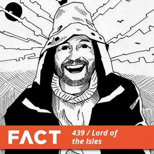 FACT mix 439 - Lord Of The Isles (May '14)