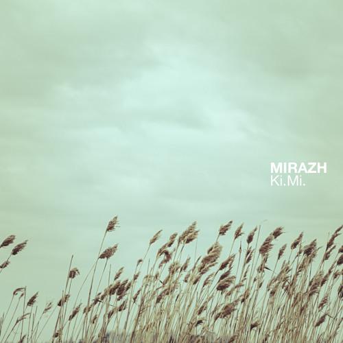 Ki.Mi. : MIRAZH