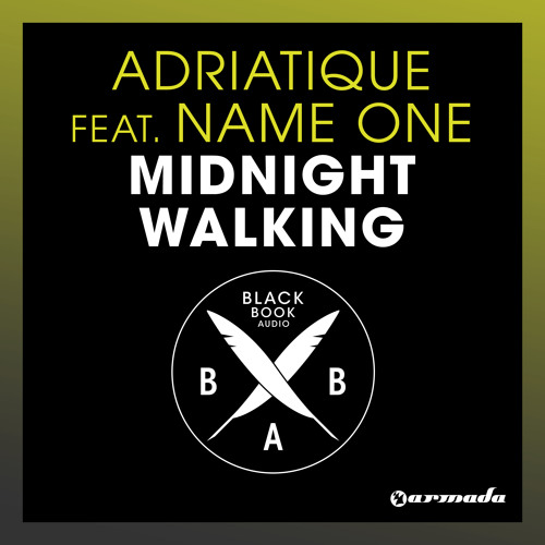 Adriatique feat. Name One - Midnight Walking [OUT NOW!]