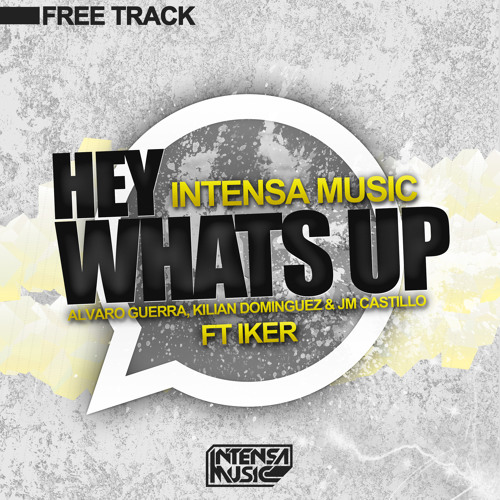 IntensaMusic Ft Iker - Hey What's Up (Original Mix)