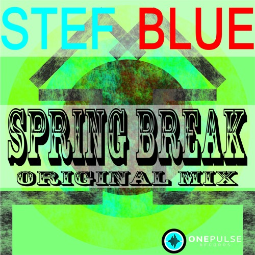 Stef Blue - Spring Break (Original Mix)(preview) Beatport Release Date 2014-05-09