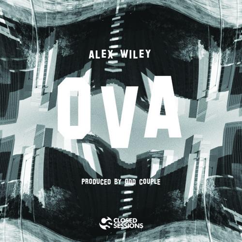 Alex Wiley: Ova (prod by Odd Couple)