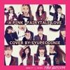 A Pink (에이핑크) - Fairytale Love (사랑동화) cover by Syupeodinie