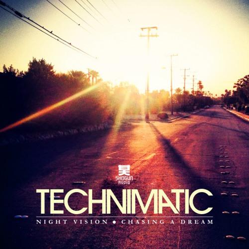 Technimatic - Chasing A Dream