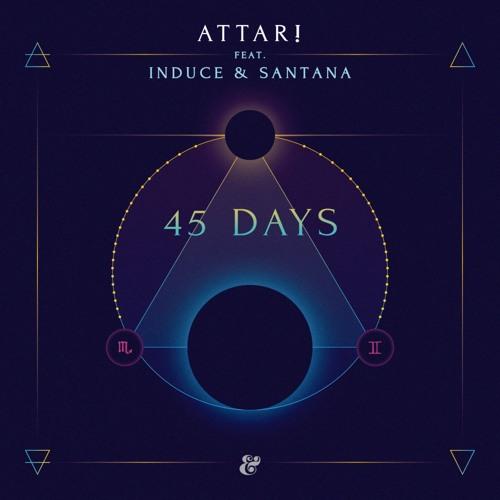 ATTAR! feat. Induce & Santana - 45 days