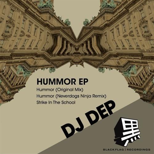 DJ Dep - Hummor  DEMO [BLACKFLAG RECORDINGS]
