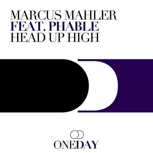 Head Up High - Marcus Mahler feat Phable [ OUT NOW on OneDay Rec. ]