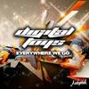 Digital Toys - Everywhere We Go (Prismatic Remix)
