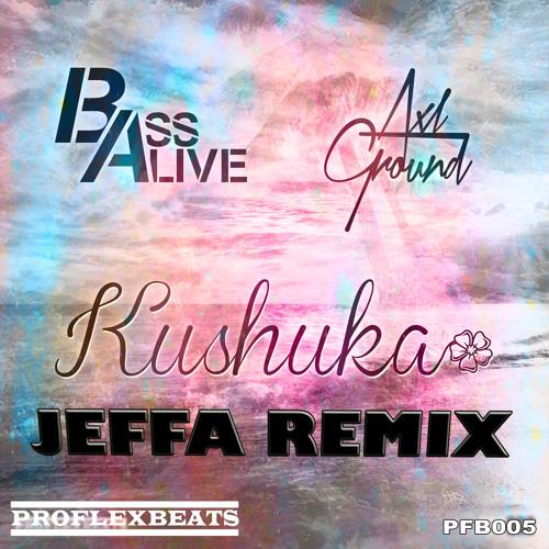 Bass Alive & Axl Ground - Kushuka (Jeffa Remix) Free DL