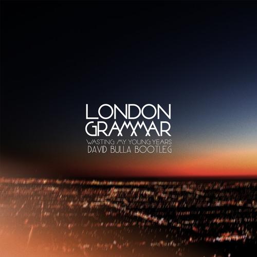 London Grammar - Wasting My Young Years (David Bulla Bootleg) [FREE DOWNLOAD]