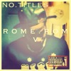 09. Rome Roma - Poetic Justice ft. China (HQ) NoTitlesMixtape [FREE DOWNLOAD]