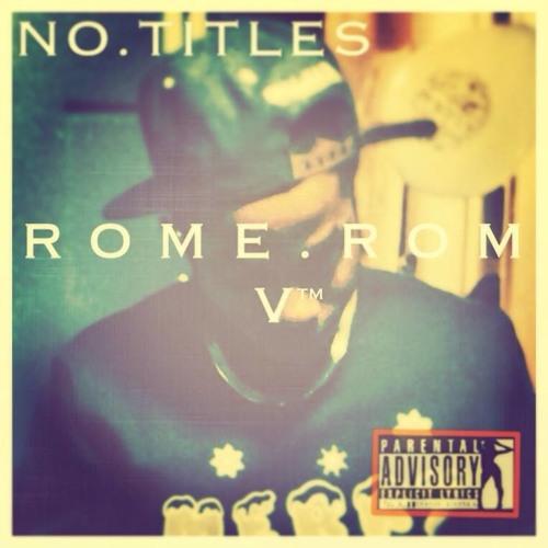 06. Rome Roma - Original ft. DaddyDre (HQ) NoTitlesMixtape [FREE DOWNLOAD]