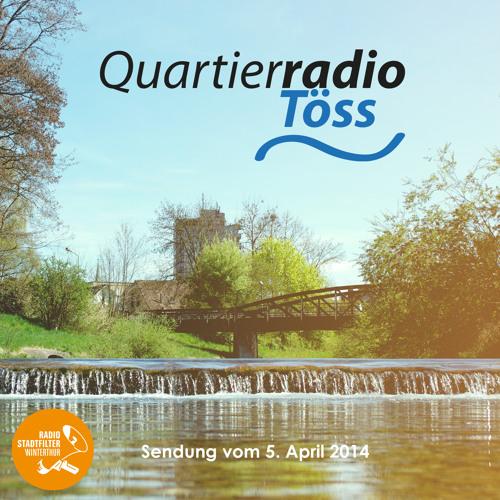 QuartierRadio Töss Sendung vom 5. April 2014