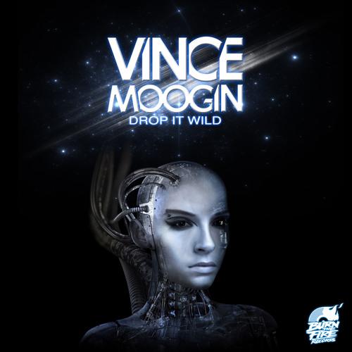 Vince Moogin: Drop It Wild - Original Mix (Preview)