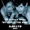 My Love Is The Shhh! (B. BRAVO REMIX) **FREE DL**