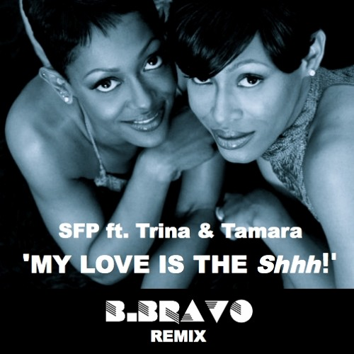My Love Is The Shhh! (B. BRAVO REMIX) **FREE DL**
