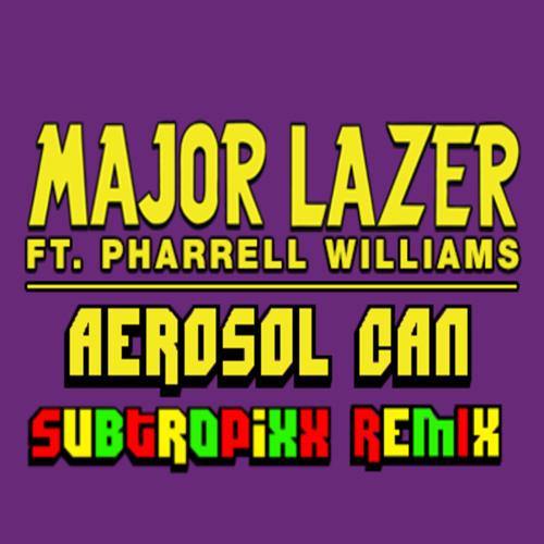 Major Lazer - Aerosol Can Ft. Pharrell Williams (Subtropixx Remix)