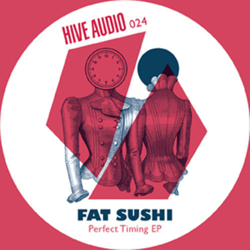 Fat Sushi - Perfect Timing (Original Mix) // Hive Audio