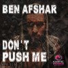 Ben Afshar - Don't Push Me (Original Mix)