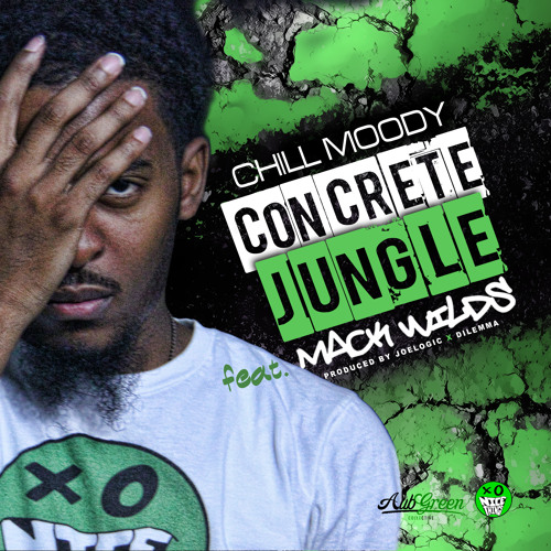 Chill Moody - Concrete Jungle Featuring Mack Wilds (Prod by JoeLogic & Dilemma)