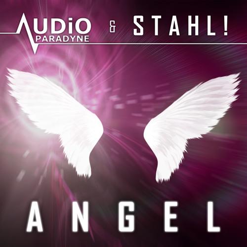 Audio Paradyne & Stahl! – Angel