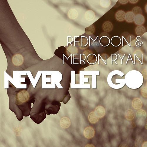 RedMoon & Meron Ryan - Never Let Go [FREE DOWNLOAD]
