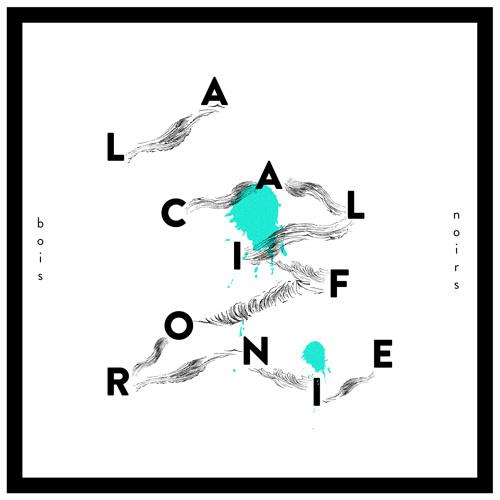 BOIS NOIRS - La Californie (Julien Clerc Cover)