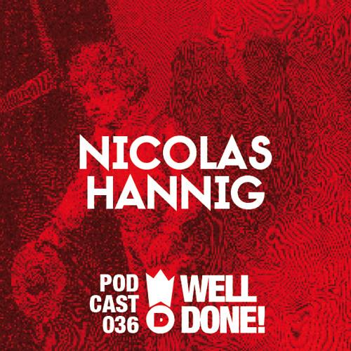 WellDone! Music – Podcast 036 - Nicolas Hannig