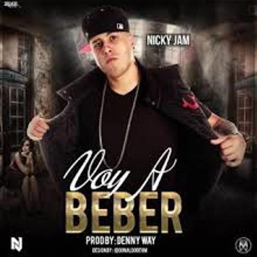 Voy A Beber Nicky Jam Remix Dj Alvaro Montes Personal By Dj Alvaro Montes