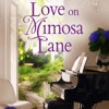Latest Book Release: Love On Mimosa Lane By Anna Destefano