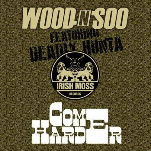 "Wood n Soo ft Deadly Hunta ""Come Harder"" (original)"
