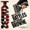 Takedown by Brett Battles and Robert Gregory Browne, Narrated by Abby Craden