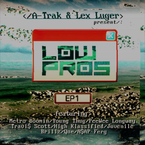 Low Pros - Ohmygosh (prod. A-Trak, Lex Luger, Metro Boomin, High Klassified & Brillz)