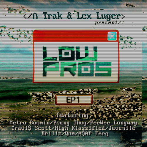 Low Pros - 100 Bottles feat. Travi$ Scott (prod. A-Trak & Lex Luger)
