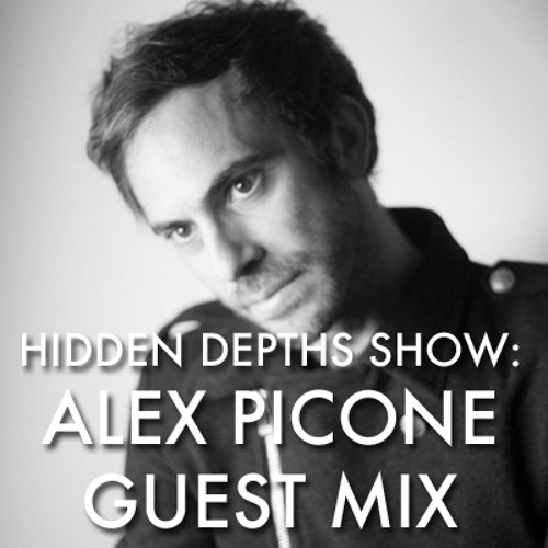 Hidden Depths Show with Alex Picone Mix - Hoxton FM (05.05.14)