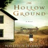 The Hollow Ground by Natalie S. Harnett, Narrated by Luci Christian