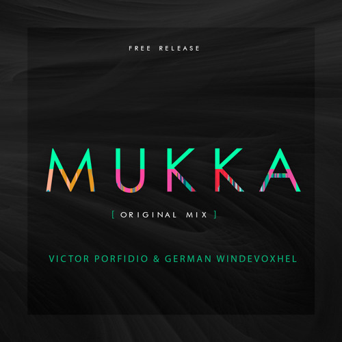 Victor Porfidio & Windevoxhel - MUKKA (Original Mix)