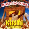 Kissmi - on n'est pas fatigué (dance mix)